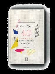 EDEBİYAT - 40 Soruda Postmodern Edebiyat