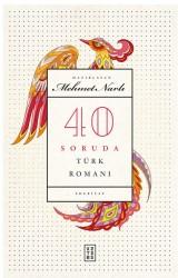 EDEBİYAT - 40 Soruda Türk Romanı