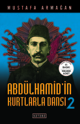 KETEBE YAYINLARI - Abdülhamid'in Kurtlarla Dansı 2