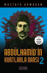 TARİH - Abdülhamid'in Kurtlarla Dansı 2