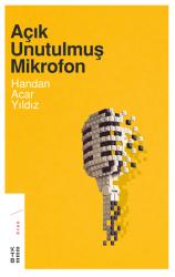 EDEBİYAT - Açık Unutulmuş Mikrofon