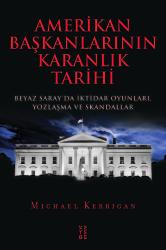 TARİH - Amerikan Başkanlarının Karanlık Tarihi