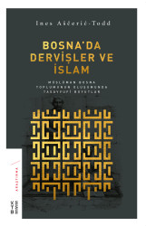 ARAŞTIRMA - Bosna'da Dervişler ve İslam