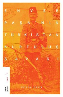 Enver Paşa'nın Türkistan Kurtuluş Savaşı