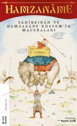 EDEBİYAT - Hamzaname Sahibkıran ve Hamzazade Rüstem'in Maceraları