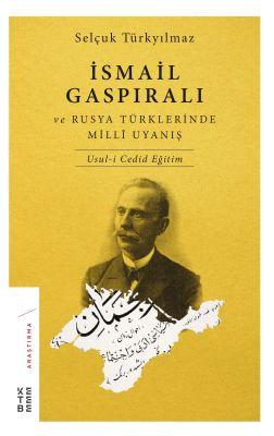 İsmail Gaspıralı ve Rusya Türklerinde Millî Uyanış
