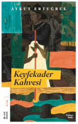 KETEBE YAYINLARI - Keyfe Kader Kahvesi
