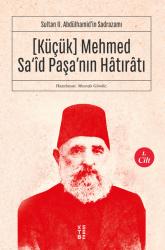 KETEBE YAYINLARI - [Küçük] Mehmed Sa'îd Paşa'nın Hâtırâtı (1.cilt)