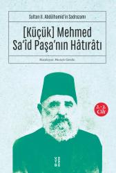 KETEBE YAYINLARI - [Küçük] Mehmed Sa'îd Paşa'nın Hâtırâtı (2-3.cilt)