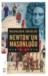 KETEBE YAYINLARI - Masonluğun Kökenleri ve Newton'un Masonluğu