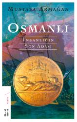 KETEBE YAYINLARI - Osmanlı İnsanlığın Son Adası