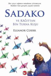 BEYAZ BALİNA YAYINLARI - Sadako ve Kağıttan Bin Turna Kuşu