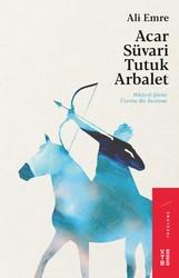 İNCELEME - Acar Süvari Tutuk Arbalet