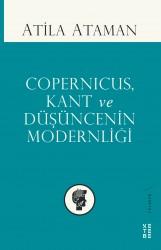 FELSEFE - COPERNİCUS, KANT VE DÜŞÜNCENİN MODERNLİĞİ
