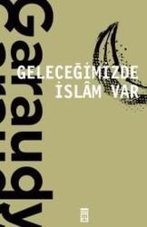 TİMAŞ YAYINLARI - Geleceğimizde İslam Var