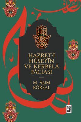 HAZRET-I HÜSEYIN VE KERBELA FACIASI
