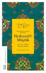 OSMANLI KLASİKLERİ - Hediyyetü'l-Müştâk