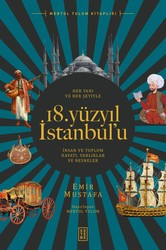 ARAŞTIRMA - HER YANI VE HER ŞEYİYLE 18. YÜZYIL İSTANBUL'U