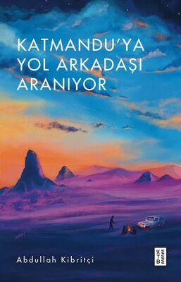 KATMANDU'YA YOL ARKADAŞI ARANIYOR