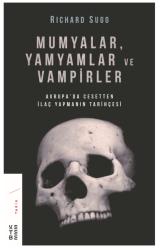 KETEBE YAYINLARI - Mumyalar Yamyamlar ve Vampirler
