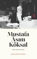 BİYOGRAFİ - MUSTAFA ASIM KÖKSAL