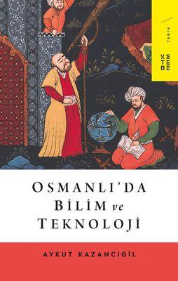 OSMANLI'DA BİLİM VE TEKNOLOJİ