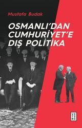 TARİH - OSMANLI'DAN CUMHURİYET'E DIŞ POLİTİKA