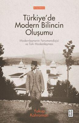 TÜRKİYE'DE MODERN BİLİNCİN OLUŞUMU