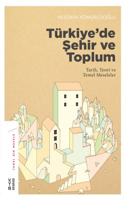 TÜRKİYE'DE ŞEHİR VE TOPLUM