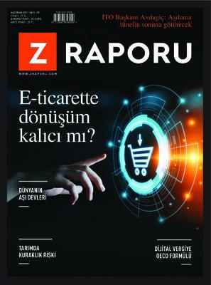 Z RAPORU - HAZİRAN 2021 / SAYI 025
