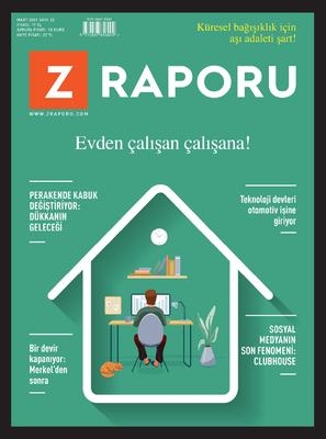 Z RAPORU - MART 2021 / SAYI 022