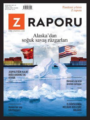 Z RAPORU - NİSAN 2021 / SAYI 023