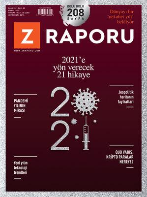 Z RAPORU - OCAK 2021 / SAYI 020